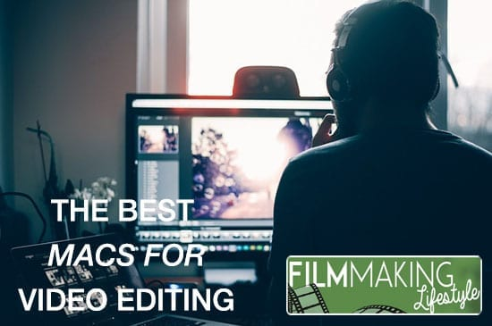 best mac for video editing