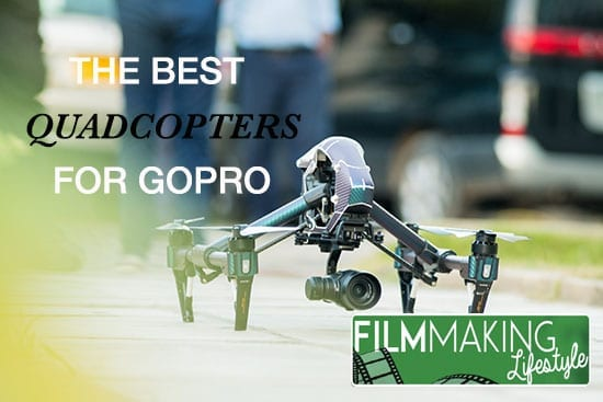 best quadcopter for gopro