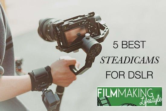 best steadicam for dslr